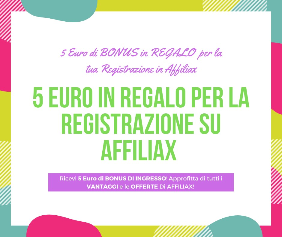5 Euro in Regalo Per la Tua Registrazione in Affiliax